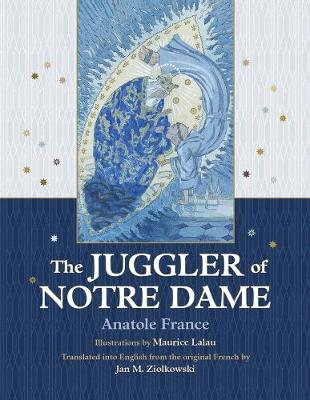 The Juggler of Notre Dame by Anatole France