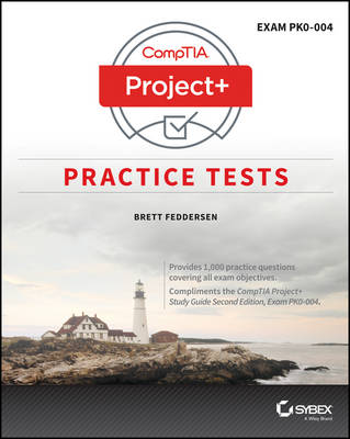 CompTIA Project+ Practice Tests: Exam PK0-004 book