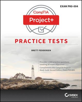 CompTIA Project+ Practice Tests: Exam PK0-004 by Brett J. Feddersen