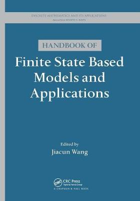 Handbook of Finite State Based Models and Applications by Jiacun Wang