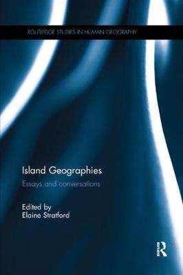 Island Geographies: Essays and conversations by Elaine Stratford