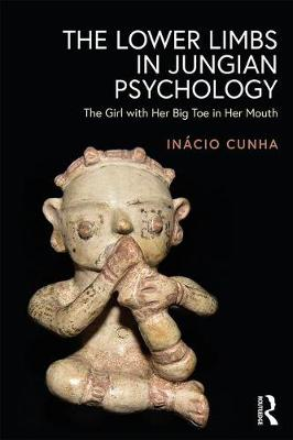 The Lower Limbs in Jungian Psychology: The Girl with Her Big Toe in Her Mouth book
