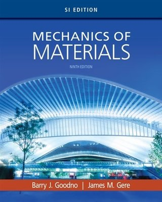 Mechanics of Materials, SI Edition by Barry J. Goodno