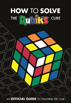 How To Solve The Rubik's Cube by