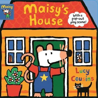 Maisy's House: with a pop-out play scene by Lucy Cousins