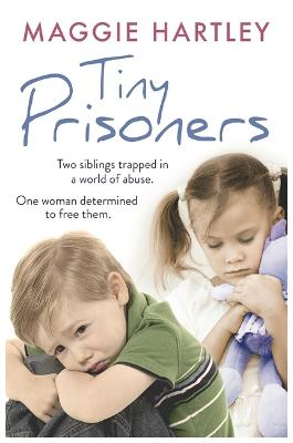 Tiny Prisoners by Maggie Hartley