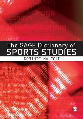 The SAGE Dictionary of Sports Studies by Dominic Malcolm