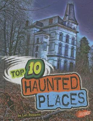 Top 10 Haunted Places by Lori Polydoros
