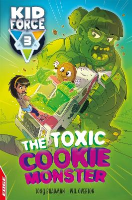 EDGE: Kid Force 3: The Toxic Cookie Monster by Tony Bradman