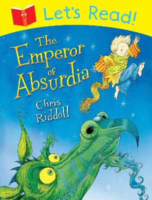 Let's Read! The Emperor of Absurdia by Chris Riddell
