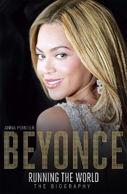 Beyonce: Running the World by Anna Pointer