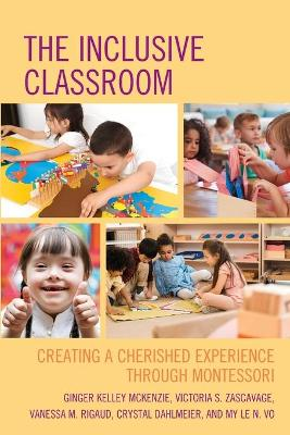 The Inclusive Classroom: Creating a Cherished Experience through Montessori book