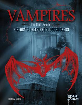 Vampires: The Truth Behind History's Creepiest Bloodsuckers book