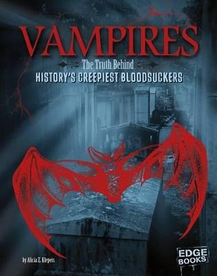 Vampires: The Truth Behind History's Creepiest Bloodsuckers book