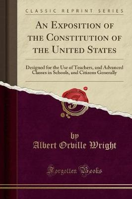 An Exposition of the Constitution of the United States by Albert Orville Wright
