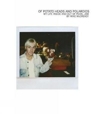 Of Potato Heads And Polaroids by Mike McCready