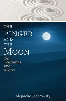 The Finger and the Moon by Alejandro Jodorowsky