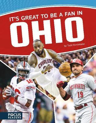 It's Great to Be a Fan in Ohio by Todd Kortemeier