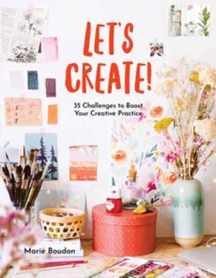 Dare to Create: 35 Challenges to Boost Your Creative Practice book