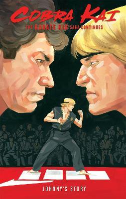 Cobra Kai: The Karate Kid Saga Continues - Johnny's Story by Denton J. Tipton