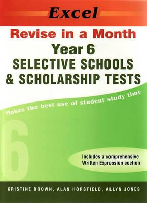 Selective Schools and Scholarship: Year 6 by K. Brown