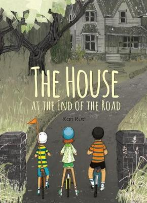 House at the End of the Road by Kari Rust