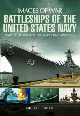 Battleships of the United States Navy by Michael Green