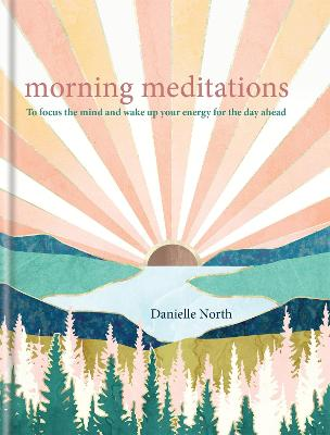 Morning Meditations: To focus the mind and wake up your energy for the day ahead book