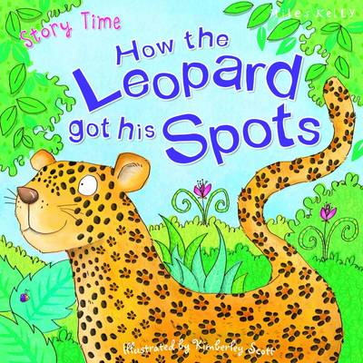 How the Leopard got his Spots by Miles Kelly