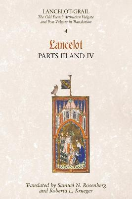 Lancelot-Grail: 4. Lancelot part III and IV by Norris J. Lacy