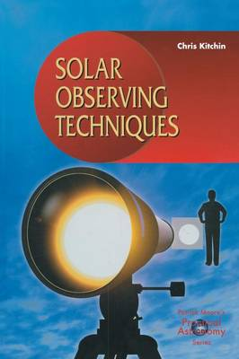 Solar Observing Techniques by C. R. Kitchin