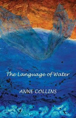 The Language of Water by Anne Collins