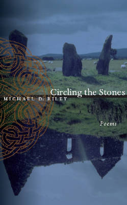 Circling the Stones by Michael D. Riley