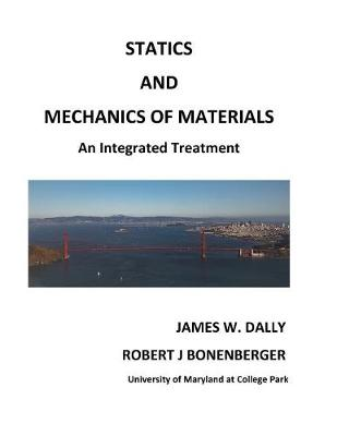 Statics and Mechanics of Materials by James W Dally