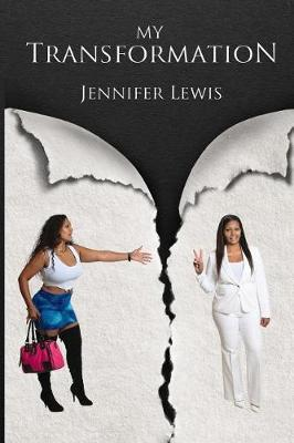 My Transformation by Jennifer Lewis
