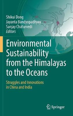 Environmental Sustainability from the Himalayas to the Oceans by Shikui Dong