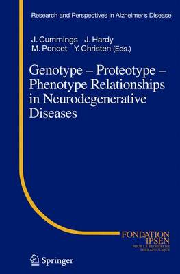 Genotype - Proteotype - Phenotype Relationships in Neurodegenerative Diseases by Jeffrey L. Cummings