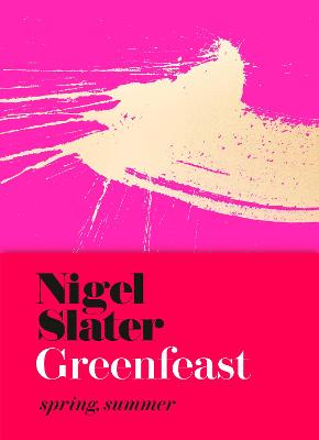 Greenfeast: Spring, Summer (Cloth-covered, flexible binding) by Nigel Slater