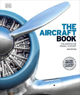 The Aircraft Book: The Definitive Visual History book