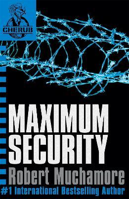 CHERUB: Maximum Security by Robert Muchamore