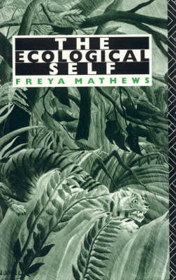 Ecological Self by Freya Mathews