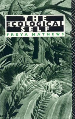 The Ecological Self by Freya Mathews