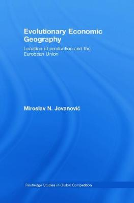 Evolutionary Economic Geography by Miroslav Jovanovic