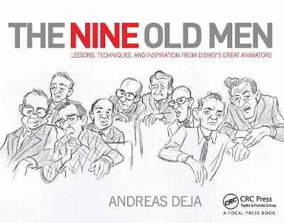 Nine Old Men: Lessons, Techniques, and Inspiration from Disney's Great Animators book