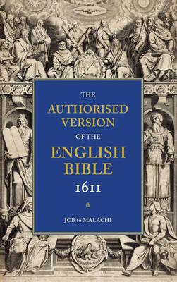Authorised Version of the English Bible 1611: Volume 3, Job to Malachi book