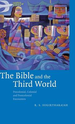 The Bible and the Third World by R. S. Sugirtharajah