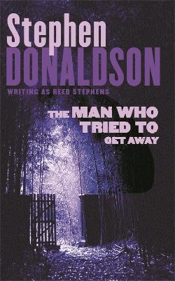 The Man Who Tried to Get Away by Stephen Donaldson