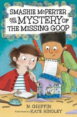 Smashie McPerter and the Mystery of the Missing Goop by Kate Hindley