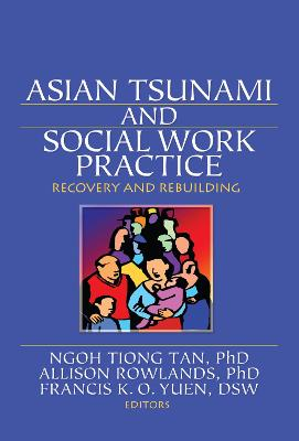 Asian Tsunami and Social Work Practice by Ngoh Tiang Tan
