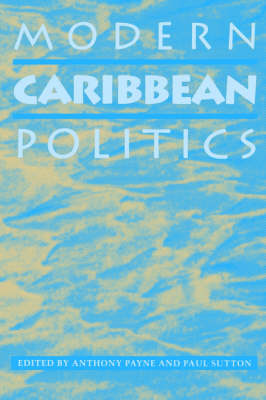 Modern Caribbean Politics by Anthony Payne